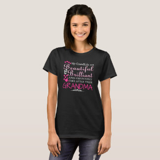 My Grandkids Are Beautiful And Brilliant And Obvio T-Shirt