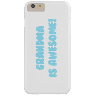 My Grandma is Awesome in Blue Barely There iPhone 6 Plus Case