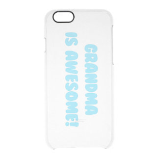My Grandma is Awesome in Blue Clear iPhone 6/6S Case