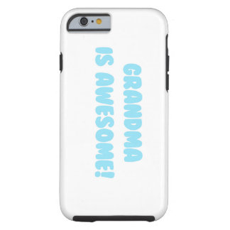 My Grandma is Awesome in Blue Tough iPhone 6 Case