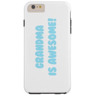 My Grandma is Awesome in Blue Tough iPhone 6 Plus Case