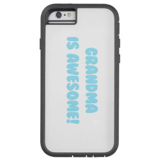 My Grandma is Awesome in Blue Tough Xtreme iPhone 6 Case