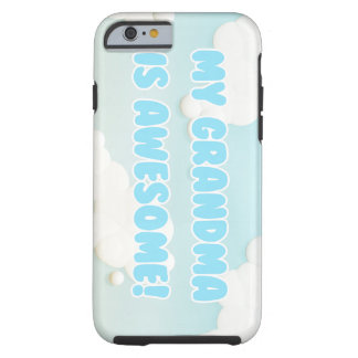 My Grandma is Awesome Tough iPhone 6 Case