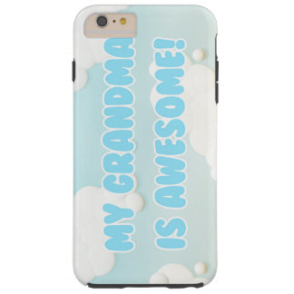 My Grandma is Awesome Tough iPhone 6 Plus Case