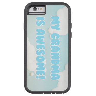 My Grandma is Awesome Tough Xtreme iPhone 6 Case