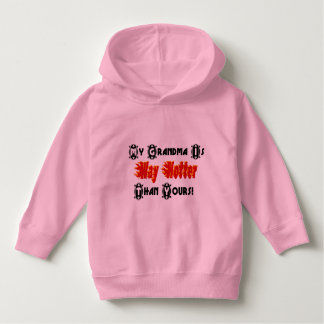 My Grandma Is Way Hotter Than Yours Funny Text Hoodie