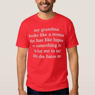 my grandma looks like a stoner she has like lupus shirt