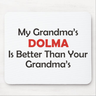 My Grandma's Dolma Is Better Than Your Grandma's Mouse Pad