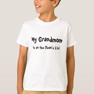 My Grandmom is on the Dean's List T-Shirt