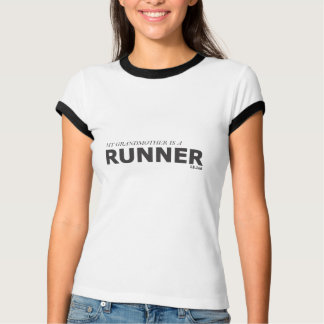 MY GRANDMOTHER IS A RUNNER 13.1mI/GYNECOLOGIC T-Shirt