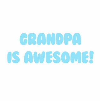 My Grandpa is Awesome in Blue Cutout
