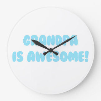 My Grandpa is Awesome in Blue Large Clock