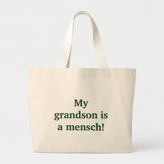 My grandson is a mensch! large tote bag