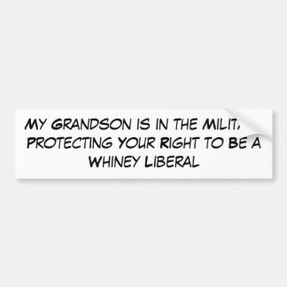 My Grandson is in the Military Protecting Your ... Bumper Sticker