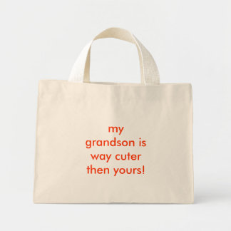 my grandson is way cuter then yours! canvas bag