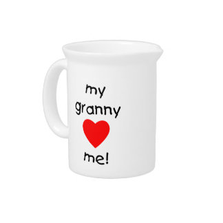 My granny loves me drink pitchers