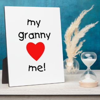 My granny loves me plaque