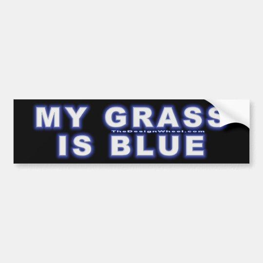 My Grass Is Blue #12 Bumper Sticker