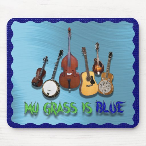 MY GRASS IS BLUE-MOUSEPAD