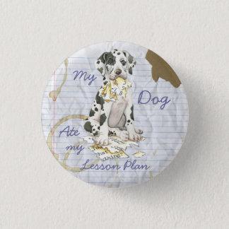 My Great Dane Ate My Lesson Plan Pinback Button