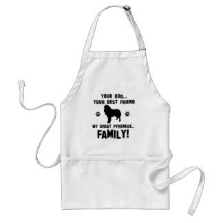 My great pyrenese family, your dog just a best fri adult apron