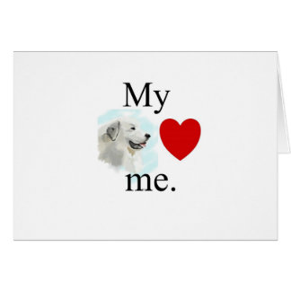 My great pyrenese loves me card