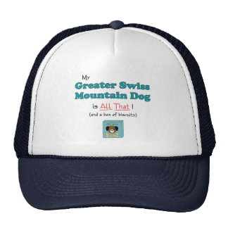 My Greater Swiss Mountain Dog is All That! Trucker Hat