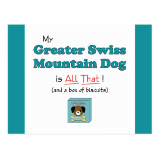 My Greater Swiss Mountain Dog is All That! Postcard