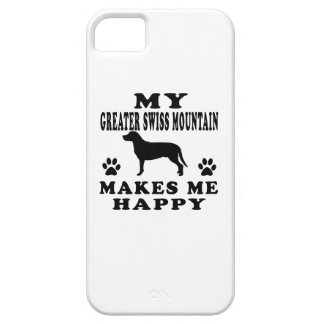 My Greater Swiss Mountain Dog Makes Me Happy iPhone 5 Cover