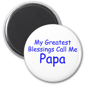 My Greatest Blessing Call Me Papa Magnet