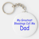 My Greatest Blessings Call Me Dad Key Chain