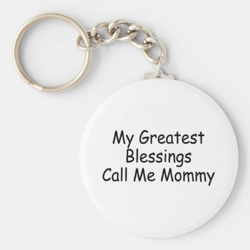 My Greatest Blessings Call Me Mommy Keychain