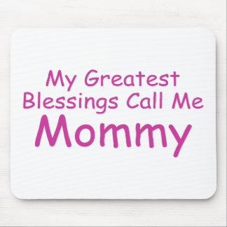 My Greatest Blessings Call Me Mommy Mouse Pad