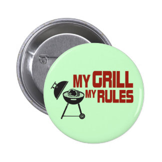 My Grill My Rules Pinback Button