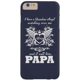 My guardian Angel, My PAPA Barely There iPhone 6 Plus Case
