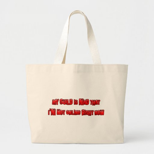 My Guild is Mad I'm Not Online Right Now Tote Bags