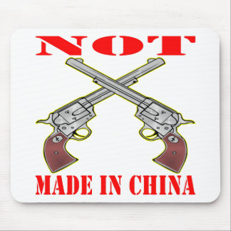 My Guns Are NOT Made In China Mouse Pad