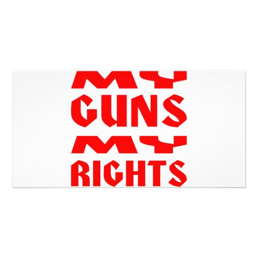 My Guns My Rights Personalized Photo Card