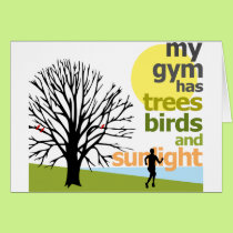 My Gym Has Trees Card
