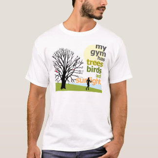My Gym Has Trees T-Shirt