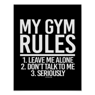 My Gym Rules - Leave me Alone -   - Gym Humor -.pn Poster