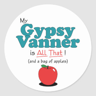 My Gypsy Vanner is All That! Funny Horse Round Stickers