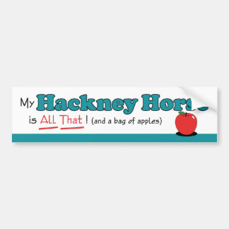 My Hackney Horse is All That! Funny Horse Bumper Stickers
