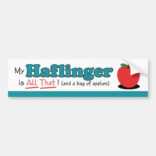 My Haflinger is All That! Funny Horse Bumper Stickers