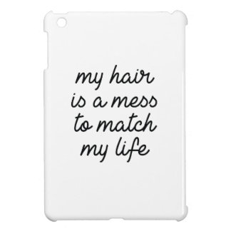 My Hair Is A Mess To Match My Life Cover For The iPad Mini