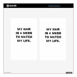 MY HAIR IS A MESS TO MATCH MY LIFE DECAL FOR KINDLE FIRE