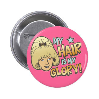 My Hair Is My Glory Funny 2 Inch Round Button