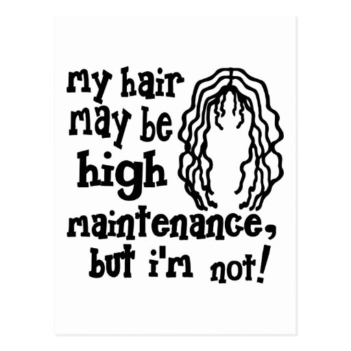 My Hair May Be High Maintenance, But I'm Not! Postcard