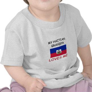My Haitian Grandpa Loves Me T Shirts