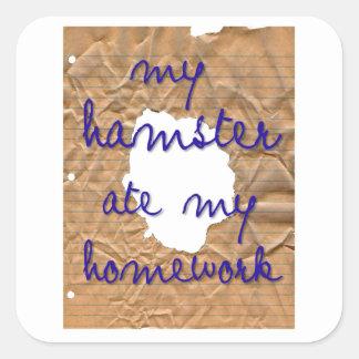My Hamster Ate My Homework Square Sticker